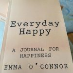 Be Happy Every Day with a journal like Everyday Happy; A Journal for Happiness