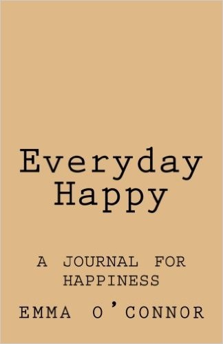 Everyday Happy Book. Choose a happiness journal that can help prompt you and keep you on track.